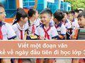 Viết một đoạn văn kể về ngày đầu tiên đi học lớp 3
