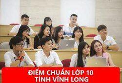 Tra cứu điểm chuẩn vào lớp 10 tỉnh Vĩnh Long 2019/2020