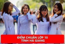 Điểm chuẩn vào lớp 10 tỉnh Hà Giang năm học 2018/2019