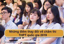 Những điểm thay đổi về chấm thi THPT quốc gia 2019
