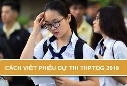 Cách ghi phiếu đăng ký dự thi THPT quốc gia 2019