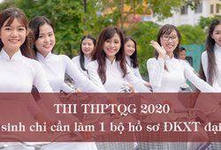 Thi THPTQG 2020: Thí sinh chỉ cần làm 1 bộ hồ sơ ĐKXT đại học