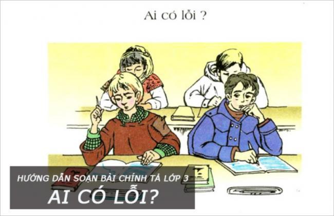Hướng dẫn soạn bài chính tả lớp 3 Ai có lỗi ?