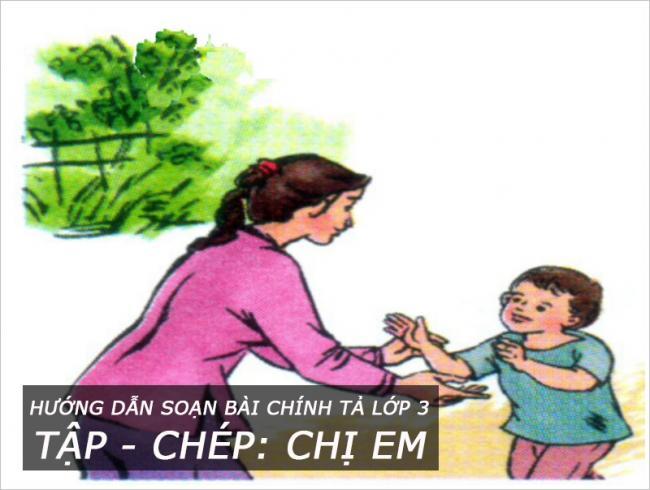 Soạn bài chính tả tập chép Chị em   SGK Tiếng Việt 3