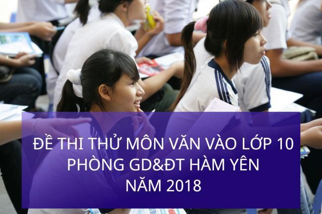 học sinh giải đề thi thử vào lớp 10 môn Văn THPT Hàm Yên