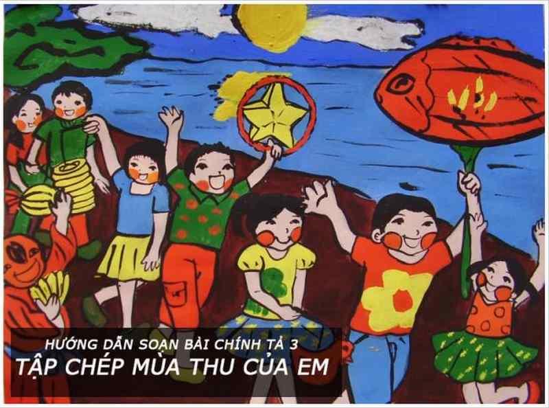 Soạn bài chính tả tập chép Mùa thu của em | SGK Tiếng Việt 3