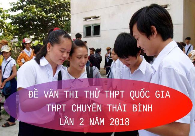 học sinh giải đề thi thử THPT quốc gia môn Văn 2018 chuyên Thái Bình