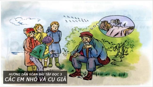 Hướng dẫn soạn bài tập đọc 3 Các em nhỏ và cụ già
