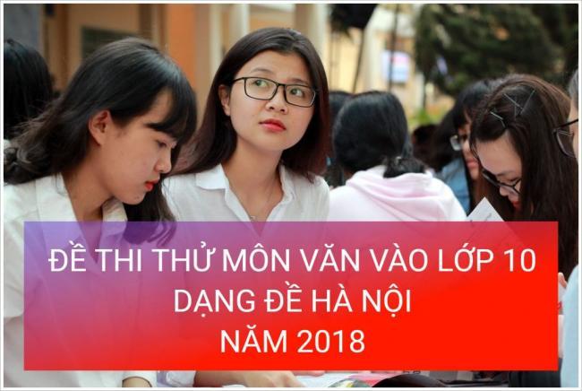 học sinh giải đề Văn thi thử vào lớp 10 năm 2018 dạng đề Hà Nội