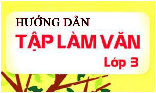 Hướng dẫn làm tập làm văn Trang 92 Tiếng Việt 3