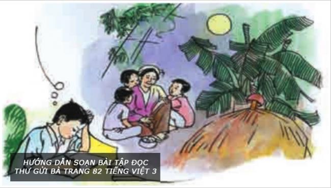 Hướng dẫn soạn bài tập đọc Thư gửi bà trang 82 Tiếng Việt 3