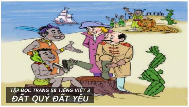 Tập đọc trang 58 Tiếng Việt 3 Đất quý đất yêu