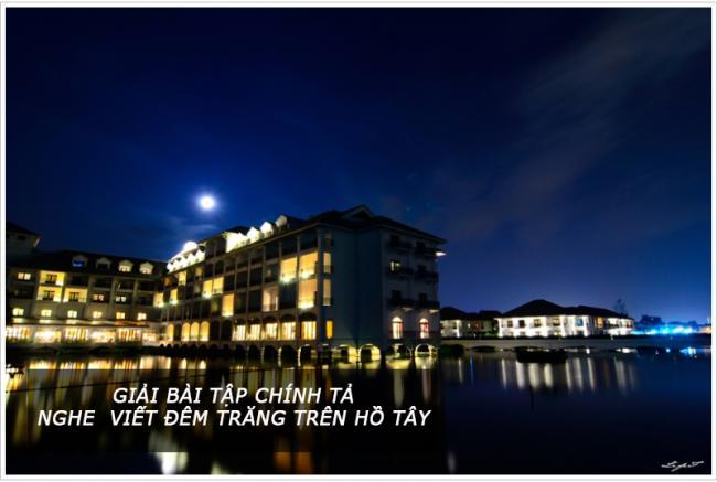Giải bài tập chính tả trang 105 Tiếng Việt 3 Nghe  viết Đêm trăng trên Hồ Tây