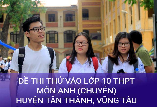 thí sinh làm đề thi thử anh vào lớp 10 huyện Tân Thành, Vũng Tàu