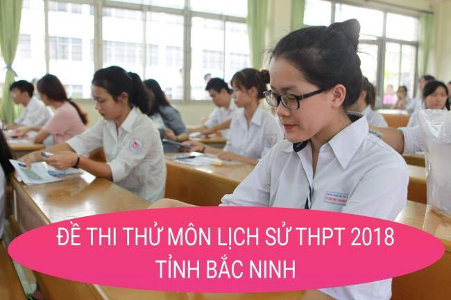 thi thử môn lịch sử THPT quốc gia lần 1 tỉnh Bắc Ninh năm 2018