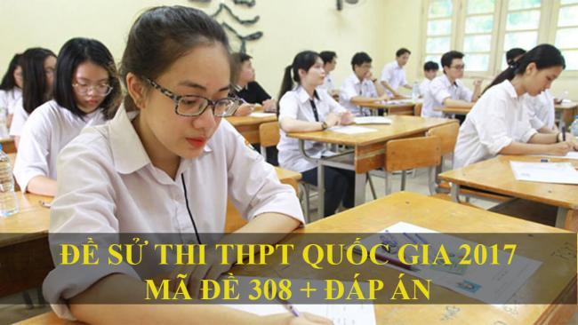 đề thi sử mã đề 308 kỳ thi THPT quốc gia năm 2017 (1)