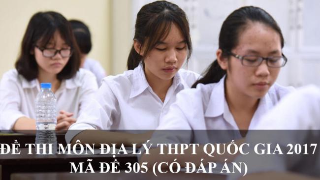 thí sinh làm đề thi mã đề 305 môn địa lý THPT quốc gia năm 2017