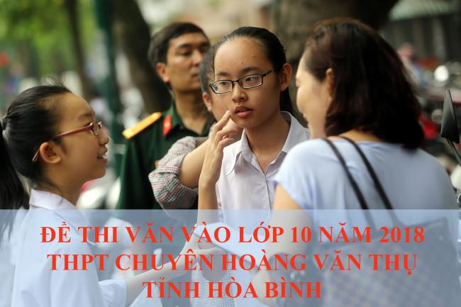 học sinh thi môn Văn vào lớp 10 THPT chuyên Hoàng Văn Thụ
