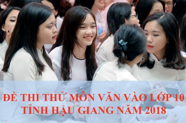 học sinh thi thử môn văn vào lớp 10 THPT năm 2018 tỉnh Hậu Giang