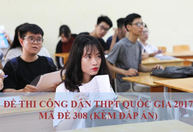 thí sinh làm bài thi môn công dân THPT quốc gia mã đề 308
