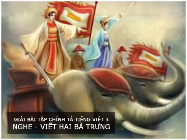Giải bài tập Chính tả Tiếng Việt 3  Nghe - viết Hai Bà Trưng