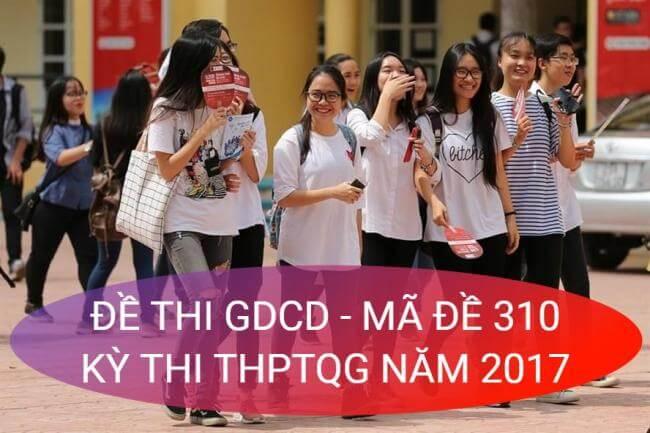 thí sinh làm đề thi môn GDCD THPT quốc gia 2017 mã đề 310