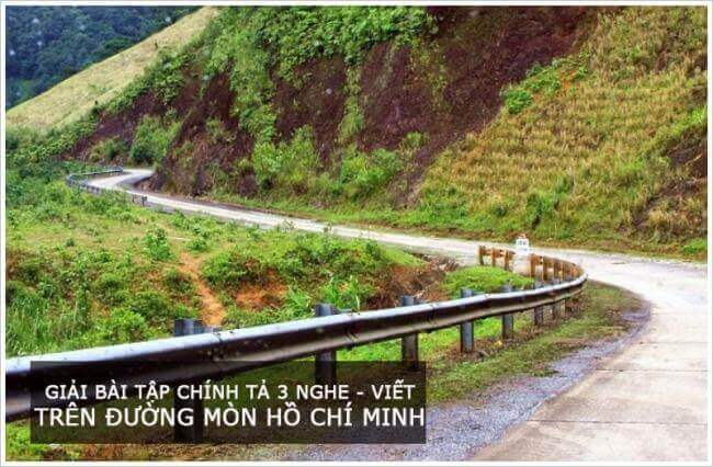 Giải bài tập chính tả 3 trang 19 Nghe - viết Trên đường mòn Hồ Chí Minh
