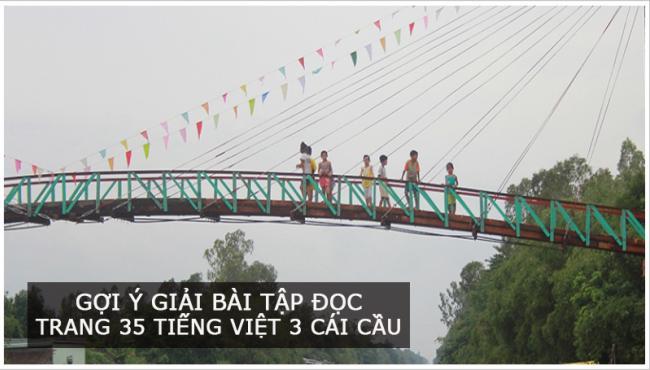 Gợi ý giải bài tập đọc Trang 35 Tiếng Việt 3 Cái Cầu