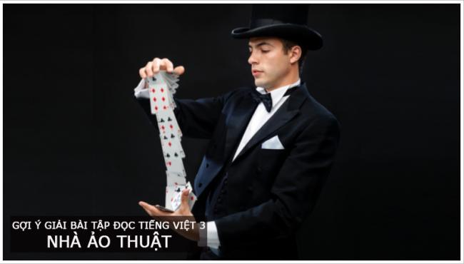 Gợi ý giải bài tập đọc trang 41 Tiếng Việt 3 Nhà ảo thuật