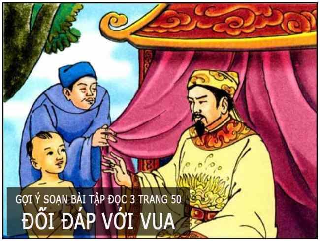 Gợi ý soạn bài tập đọc 3 trang 50 Đối đáp với vua