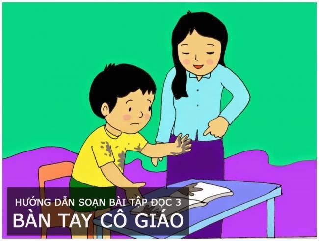 Hướng dẫn soạn bài tập đọc 3 trang 26 Bàn tay cô giáo