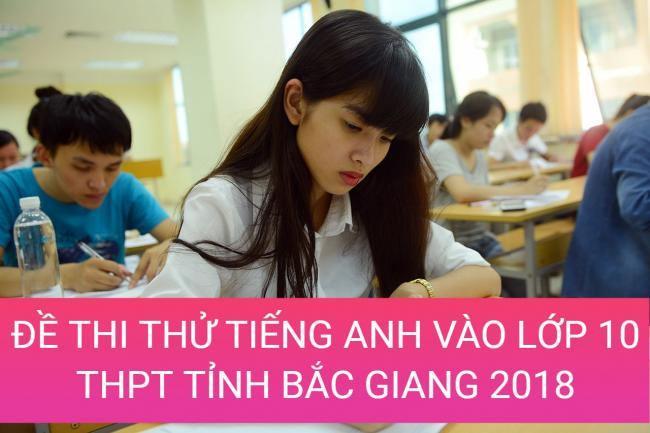 học sinh làm đề anh thi thử vào lớp 10 năm 2018 tỉnh Bắc Giang