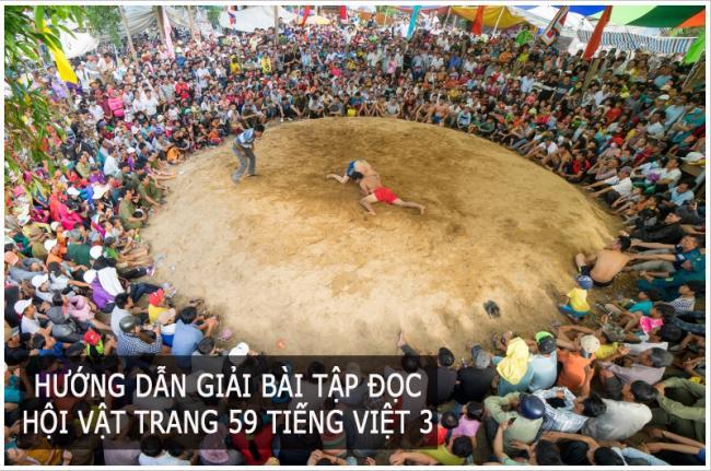 Hướng dẫn giải bài tập đọc Hội vật Trang 59 Tiếng Việt 3