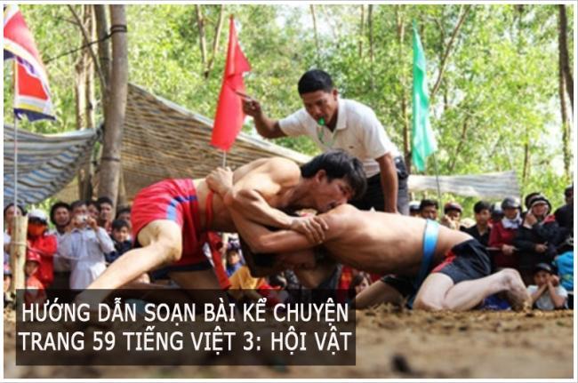 Hướng dẫn soạn bài kể chuyện Trang 59 Tiếng Việt 3: Hội vật