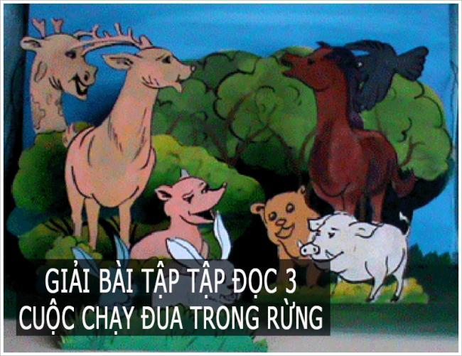 Giải bài tập tập đọc trang 81 Tiếng Việt 3 Cuộc chạy đua trong rừng
