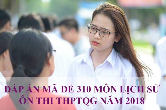 học sinh thi thử môn sử ôn thi THPTQG năm 2018 mã đề 310