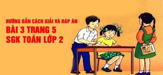 Hướng dẫn cách giải và đáp án bài 3 trang 5 sách giáo khoa toán lớp 2