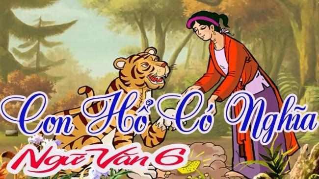 Soạn văn lớp 6 con hổ có nghĩa chi tiết nhất