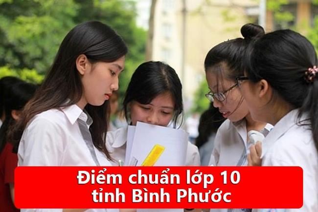 Điểm chuẩn tuyển sinh vào lớp 10 Bình Phước năm 2020 -2021