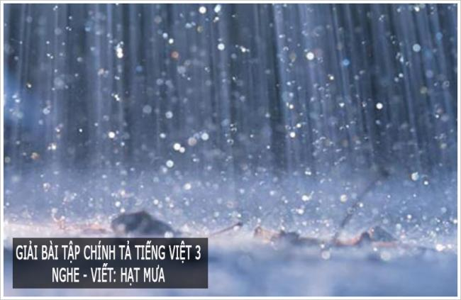 Giải bài tập chính tả trang 120 Tiếng Việt 3  Nghe - viết: Hạt mưa