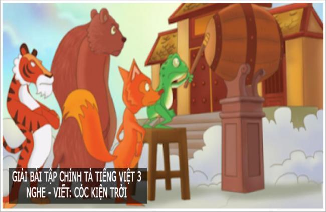 Giải bài tập chính tả trang 124 Tiếng Việt 3 Nghe - viết: Cóc kiện trời