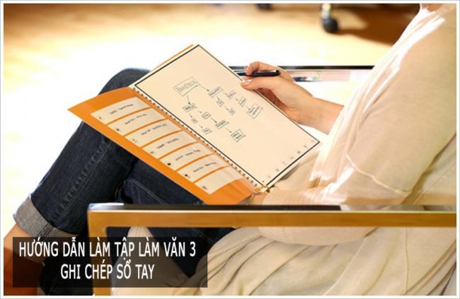 Hướng dẫn làm tập làm văn 3 Ghi chép sổ tay