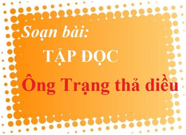 Gợi ý soạn bài Tập đọc Tiếng Việt 4 trang 105 Ông Trạng thả diều