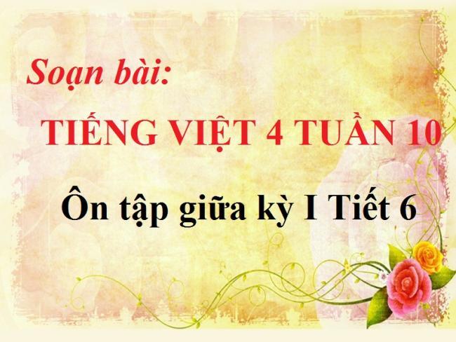 Soạn bài Tiếng Việt 4 tuần 10  trang 99 - Ôn tập giữa kỳ I tiết 6