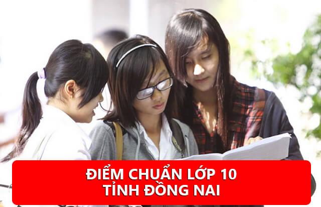 Điểm chuẩn vào lớp 10 tỉnh Đồng Nai năm 2019