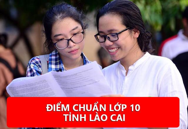 Điểm chuẩn tuyển sinh vào lớp 10 tỉnh Lào Cai 2020 - 2021