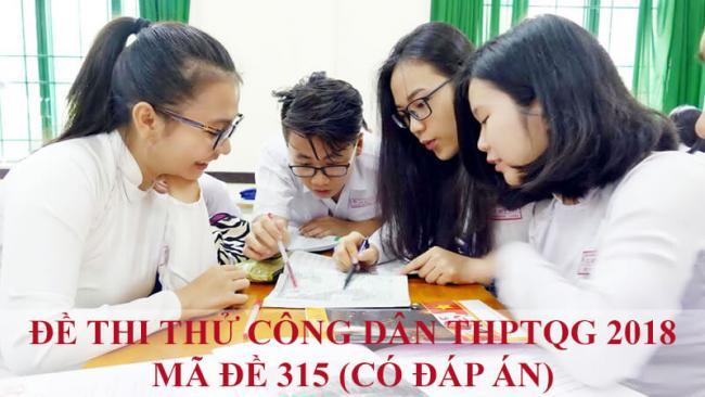 học sinh lớp 12 ôn thi công dân THPT 2018 mã đề 315