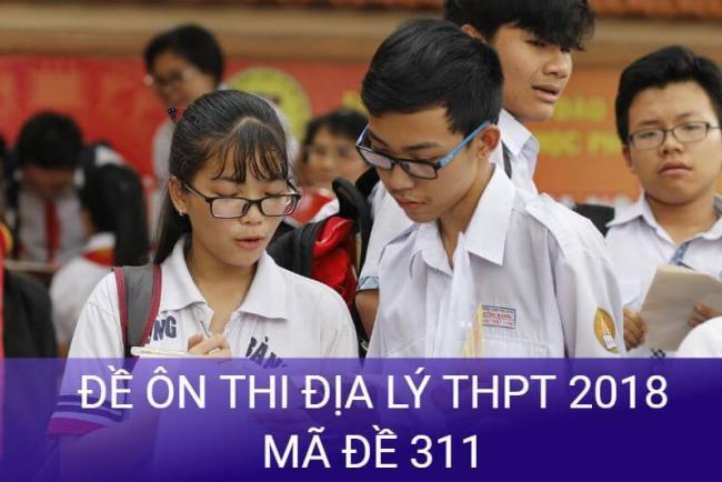 thí sinh làm bài thi thử địa lý THPT quốc gia năm 2018 mã đề 311