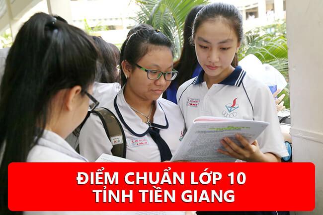 Điểm chuẩn vào lớp 10 tỉnh Tiền Giang