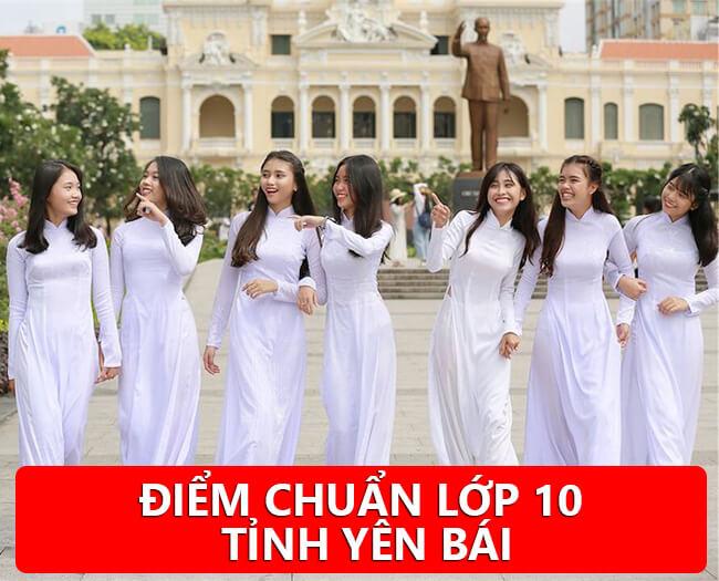 Điểm chuẩn vào lớp 10 tỉnh Yên Bái 2020 - 2021
